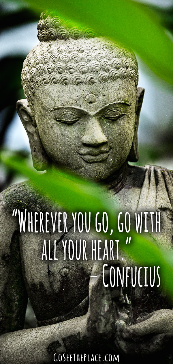 """20 Inspirational Travel Quotes to Live By - """"Wherever you go, go with all your heart."""" - Confucius"""