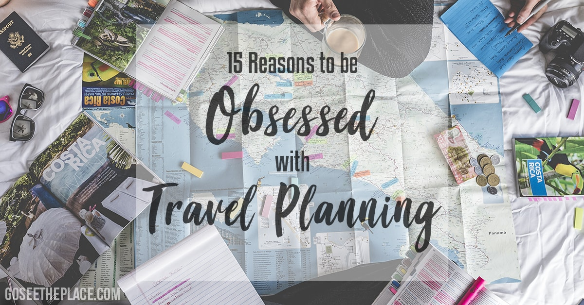 15 Reasons to be Obsessed with Travel Planning picture for Facebook