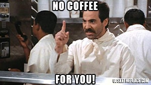 Funny coffee meme of the Soup-Nazi from Seinfeld - an example of what it's like to order coffee in Rome, Italy